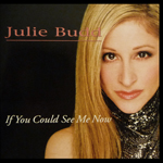 Julie Budd - If You Could See Me Now
